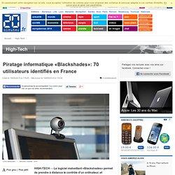 Piratage informatique «Blackshades»: 70 utilisateurs identifiés en France