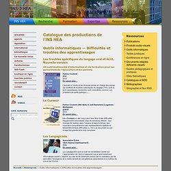 Catalogue des productions de l'INSHEA : Outils informatiques—Difficultés et troubles des apprentissages