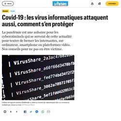 Covid-19 : les virus informatiques attaquent aussi, comment s'en protéger