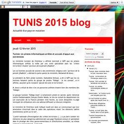TUNIS 2015 blog: Tunisie: six pirates informatiques arrêtés et accusés d'appui aux extrémistes
