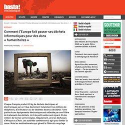 Comment l'Europe fait passer ses déchets informatiques pour des dons « humanitaires »