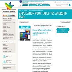 Application pour tablette android : handicap - Logiciels informatiques pour handicap - Informatique Education