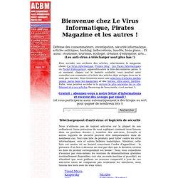 Le Virus Informatique, Pirates Magazine, Les Puces Informatiques : investigation, humour et bons plans !