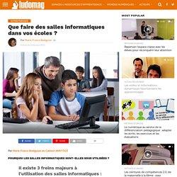 Que faire des salles informatiques dans vos écoles ?