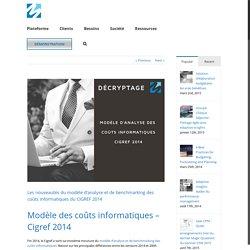 Coûts informatiques: Les nouveautés du modèle Cigref 2014
