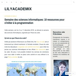 Semaine des sciences informatiques: 10 ressources pour s'initier à la programmation – LilyAcademix