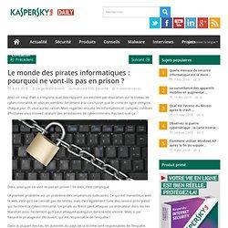 Le monde des pirates informatiques : pourquoi ne vont-ils pas en prison ?