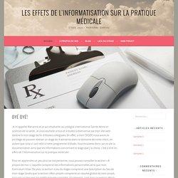 Les effets de l'informatisation sur la pratique médicale – Stage 2016 – Marianne Gareau