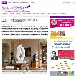 Besançon : SKINsoft, pionnière de l'édition informatisée des collections