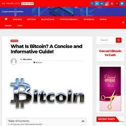 What Is Bitcoin A Concise and Informative Guide! Cryptocurrency Updates