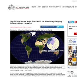 Top 25 Informative Maps That Teach Us Something Uniquely Different About the World