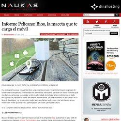 Informe Pelícano: Bioo, la maceta que te carga el móvil