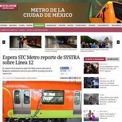Metro espera informe de Línea 12 para planear trabajos