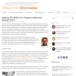 Making The Shift To A Trauma-Informed School: Part I - Classroom Chronicles