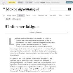 S'informer fatigue, par Ignacio Ramonet (Le Monde diplomatique, octobre 1993)