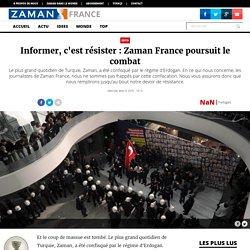 Informer, c'est résister : Zaman France poursuit le combat