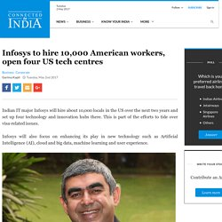 Infosys to hire 10,000 American workers, open four US tech centres - Connected To India