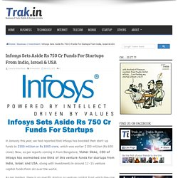 Infosys Sets Aside Rs 750 Cr Funds For Startups From India, Israel & USA