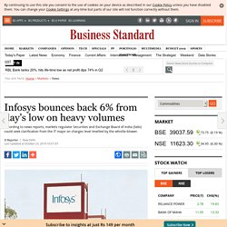 Infosys bounces back 6% from day's low on heavy volumes