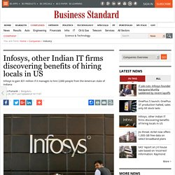 Infosys, other Indian IT firms discovering benefits of hiring locals in US