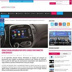 Infotainment : Renault Nissan, Mitsubishi font appel à Google