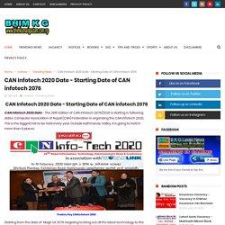 CAN Infotech 2020 Date - Starting Date of CAN infotech 2076 - B K G