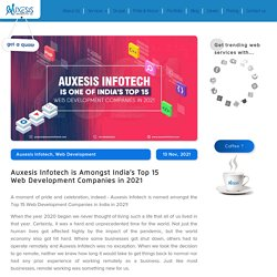 Auxesis Infotech is Amongst India's Top 15 Web Development Companies in 2021