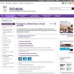 Infothèque - cycle 3 - Enseigner La Marsellaise à l'école primaire