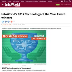 InfoWorld's 2017 Technology of the Year Award winners