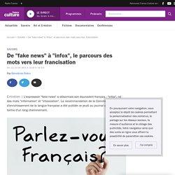 """De """"fake news"""" à """"infox"""", le parcours des mots vers leur francisation"""
