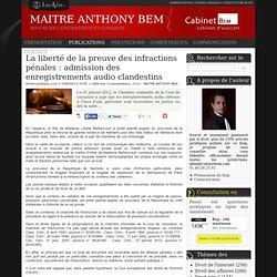 La liberté de la preuve des infractions pénales : admission des enregistrements audio clandestins