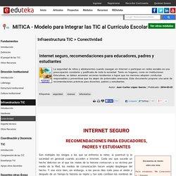MITICA - Modelo para Integrar las TIC al Currículo Escolar > Infraestructura TIC > Conectividad