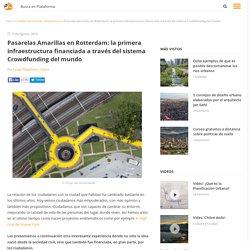 Pasarelas Amarillas en Rotterdam: la primera infraestructura financiada a través del sistema Crowdfunding del mundo