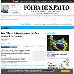 Poder - Sob Dilma, infraestrutura perde e educação expande - 20/01/2013