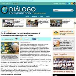 Projeto Proteger garante mais segurança à infraestrutura estratégica do Brasil