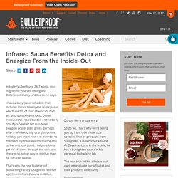 Infrared Sauna Benefits: Detox and Energize Yourself