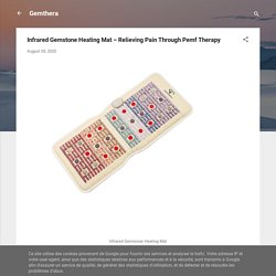 Infrared Gemstone Heating Mat – Relieving Pain Through Pemf Therapy