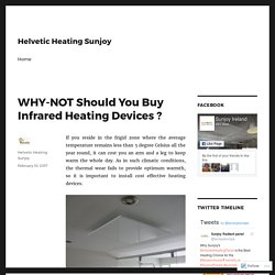 WHY-NOT Should You Buy Infrared Heating Devices ?