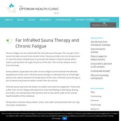 Far InfraRed Sauna Therapy and Chronic Fatigue - The Optimum Health Clinic