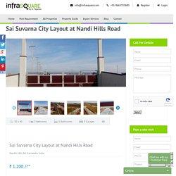 Sai Suvarna City Layout at Nandi Hills Road - Infrasquare.com