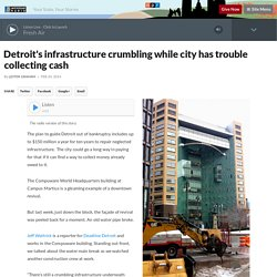 Detroit's infrastructure crumbling while city has trouble collecting cash