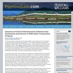 03.21.14 Issuance of Critical Infrastructure Cybersecurity Framework and Launch of DHS Cyber Community Program