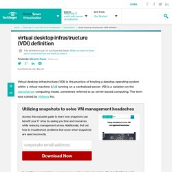 What is virtual desktop infrastructure (VDI)? - Definition from WhatIs.com