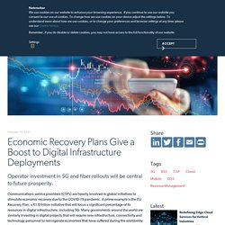 Economic Recovery Plans Give a Boost to Digital Infrastructure Deployments