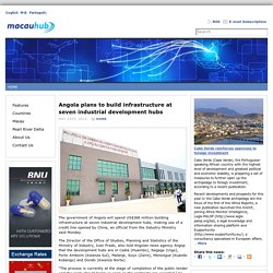 Angola plans to build infrastructure at seven industrial development hubs