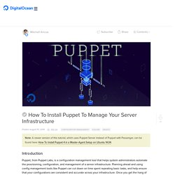 How To Install Puppet To Manage Your Server Infrastructure