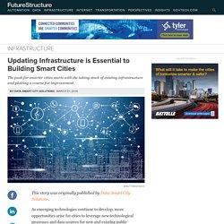 Updating Infrastructure is Essential to Building Smart Cities