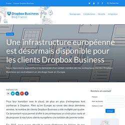 Une infrastructure européenne est désormais disponible pour les clients Dropbox Business