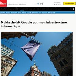 Nokia choisit Google pour son infrastructure informatique