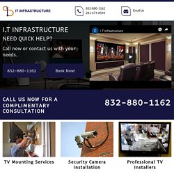 I.T Infrastructure, TV Mounting, Installation Services Houston TX